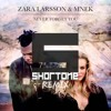 Zara Larsson And Mnek Never Forget You Shortone Remix Bootlegclick Buy For Free Download Mp3