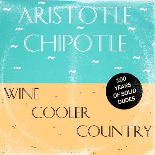 Aristotle Chipotle || Wine Cooler Country