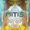 MITIS - LIVING COLOR (BRWN REMIX)