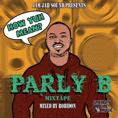 Parly B - How Yuh Mean? Mixtape