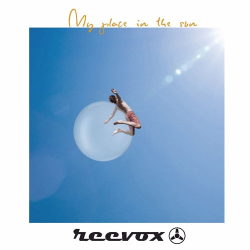 REEVOX // My Place in The Sun - EP