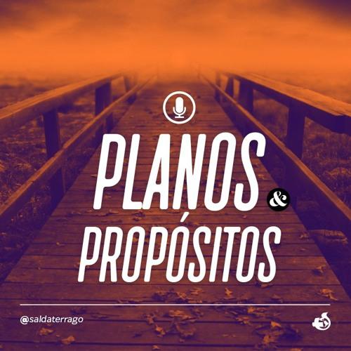 Planos e Propósitos
