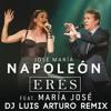 Napoleon & Maria Jose - Eres (Dj Luis ArTuRo Remix)