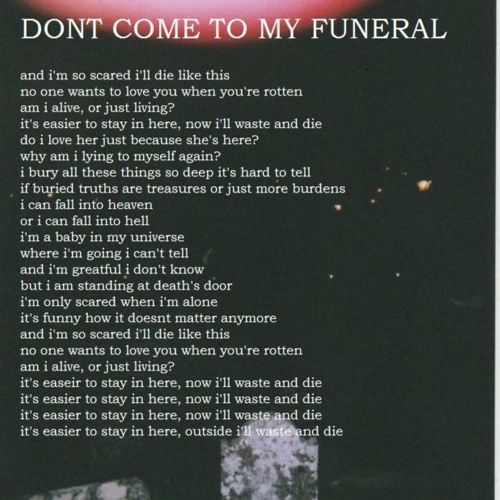 don't come to my funeral