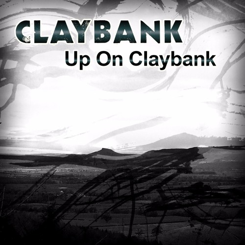 ClayBank - Up On ClayBank