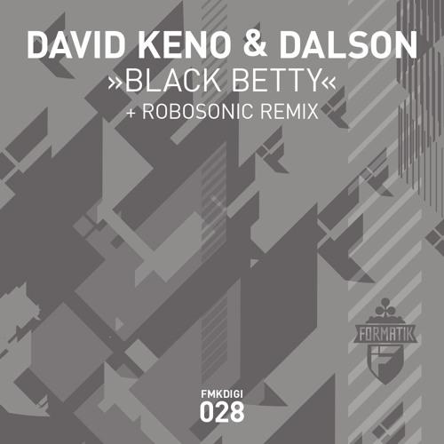 David Keno & Dalson - Black Betty (Original Mix) [Formatik Records] [MI4L.com]