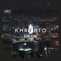 Khrebto - Hong Kong (Original Mix)