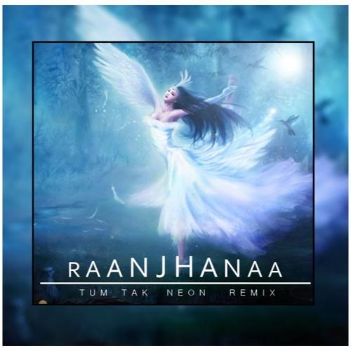 tum tak raanjhanaa mp3 free download