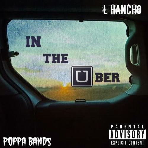 Thumbnail L Hancho Ft Poppa Bands In The Uber