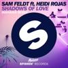 Sam Feldt Ft. Heidi Rojas - Shadows Of Love (Mahama Official Remix)