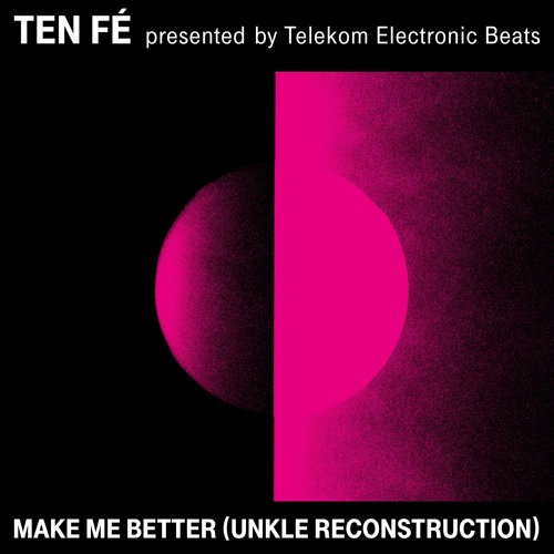 Make Me Better (UNKLE Reconstruction)