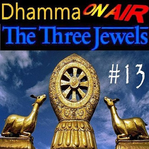 Dhamma on Air #13 Audio: The Three Jewels