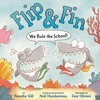 FLIP & FIN: WE RULE THE SCHOOL! by Timothy Gill
