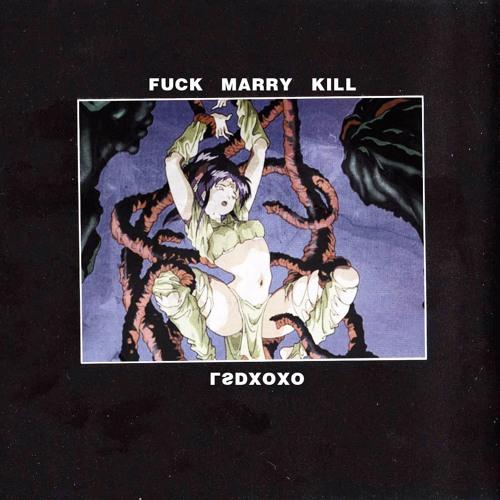LSDXOXO - FUCK MARRY KILL