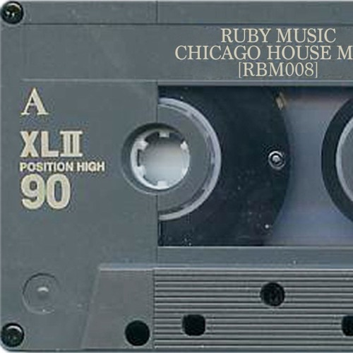 Chicago house mix rbm008 by ruby music chicago free for Acid house tracks