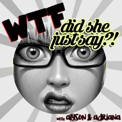 Stream WTF Did She Just Say | Listen to WTF Did She Just Say ...