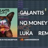 [FREE FLP] Galantis - No Money (LUKA Remake)