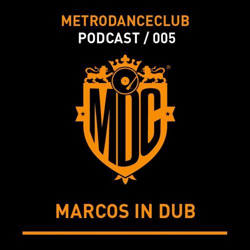 Marcos In Dub - Podcast #005 / Metro Dance Club