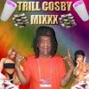Trill Cosby Mixxx