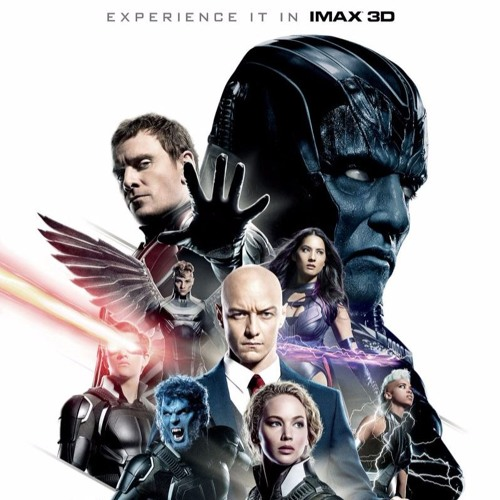 Out Now 241: X-Men: Apocalypse