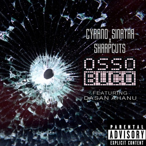 Osso Buco featuring Dasan Ahanu (Produced by SharpCuts)
