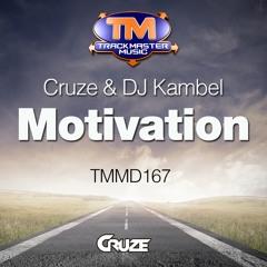 TMMD167 - Cruze & DJ Kambel - Motivation - OUT NOW!