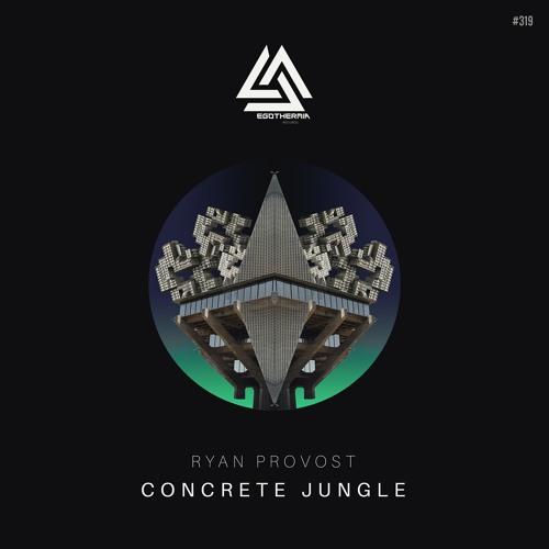 Ryan Provost - Concrete Jungle (Original Mix ...
