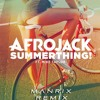 Afrojack - SummerThing! Ft. Mike Taylor -  ( Manrix Remix )