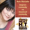 Ann Harada on Musical Comedy and Improv Comedy