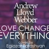 EGIAZAR - LOVE CHANGES EVERYTHING (COVER)