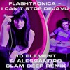 Flashtronica - I Can`t Stop Dejavu (10 Element & Alessandro Glam Deep Remix)