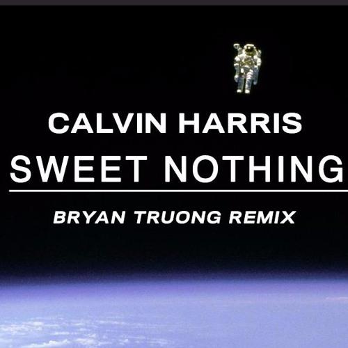 Calvin Harris- Sweet Nothing (bryantruong Remix) by ...