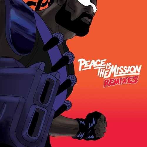 Peace Is The Mission Remixes
