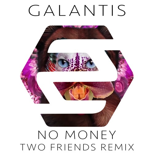 Galantis - No Money (Two Friends Remix)