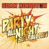 Sean Kingston - Party All Night (Kick Azz! Remix)