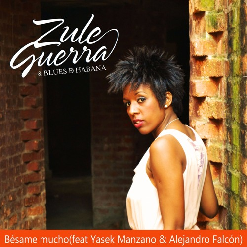 Bésame Mucho Feat. Yasek Manzano And  Alejandro Falcón