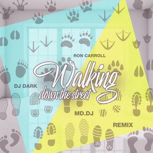 Ron Carroll - Walking down the street (Dj Dark & M.D DJ Remix)