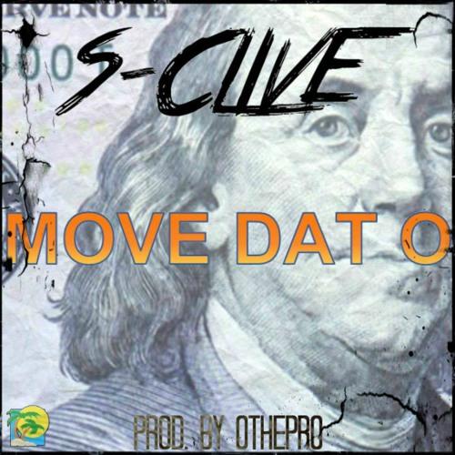 S-clive-Move Dat O(Prod. By OThePro)