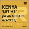 Kenya - Let Me (Sean McCabe Remixes)