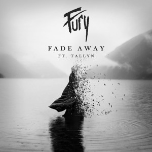 WE ARE FURY - Fade Away (feat. Tallyn)
