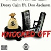 Deezy Cain X Dee Jackson   -   Knocked Off