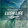 Eklo Presents - Lush Life - Ep001
