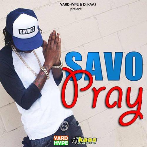 Savage (Savo)- PRAY