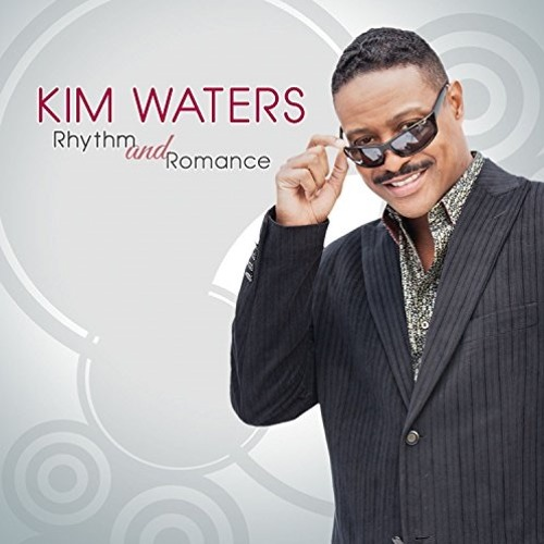 Kim Waters : Rhythm And Romance