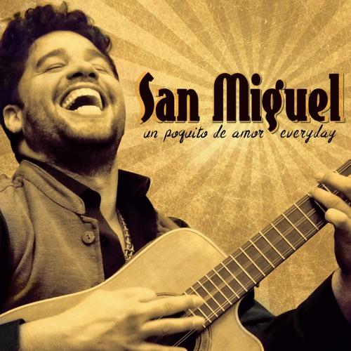 San Miguel - Un Poquito De Amor Everyday
