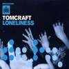 Tomcraft - Loneliness (Olly James Bootleg)[FREE DOWNLOAD]