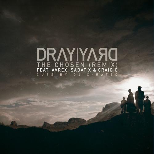 Dray Yard - The Chosen (Remix) (feat. Avrex, Sadat X & Craig G) - Master