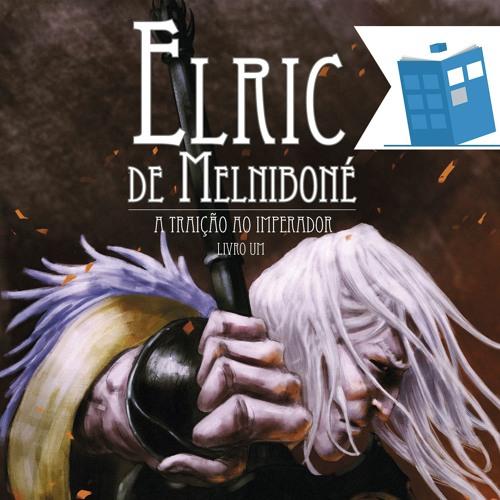 Caixa de Histórias 09: Elric de Melniboné