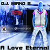 D.J. Mirko B. - A Love Eternal (HIT MANIA SPRING 2016)