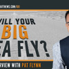 Will your BIG idea fly? | An Interview with Pat Flynn